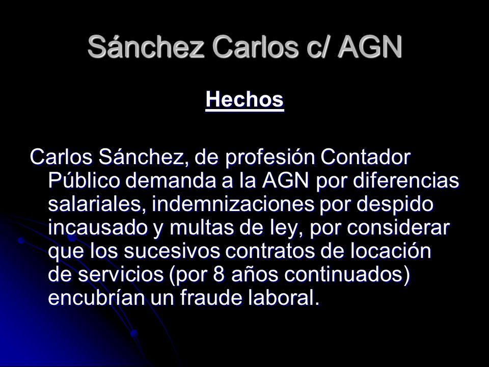 Sánchez Carlos c/ AGN Hechos Carlos Sánchez, de profesión Contador Público demanda a la AGN por diferencias salariales, indemnizaciones por despido in