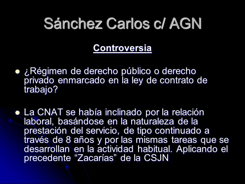Sánchez Carlos c/ AGN Controversia ¿Régimen de derecho público o derecho privado enmarcado en la ley de contrato de trabajo? ¿Régimen de derecho públi