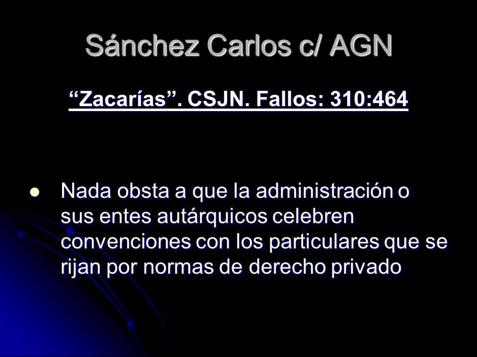 Sánchez Carlos c/ AGN Zacarías. CSJN. Fallos: 310:464 Nada obsta a que la administración o sus entes autárquicos celebren convenciones con los particu