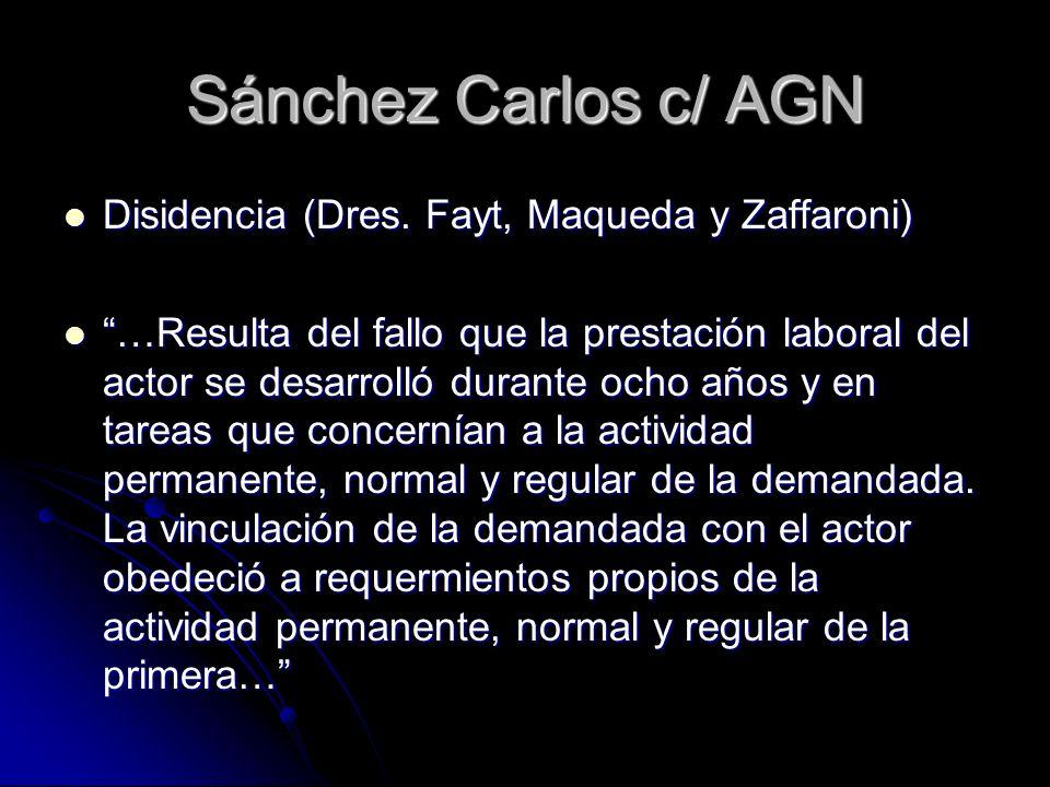 Sánchez Carlos c/ AGN Disidencia (Dres. Fayt, Maqueda y Zaffaroni) Disidencia (Dres. Fayt, Maqueda y Zaffaroni) …Resulta del fallo que la prestación l