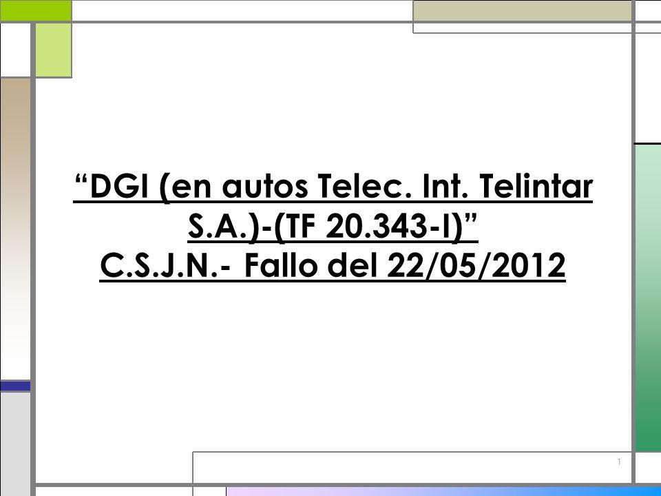 1 DGI (en autos Telec. Int. Telintar S.A.)-(TF 20.343-I) C.S.J.N.- Fallo del 22/05/2012