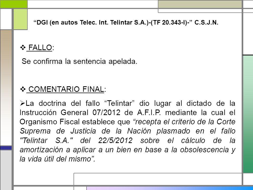 DGI (en autos Telec. Int. Telintar S.A.)-(TF 20.343-I)- C.S.J.N. FALLO: Se confirma la sentencia apelada. COMENTARIO FINAL: La doctrina del fallo Teli