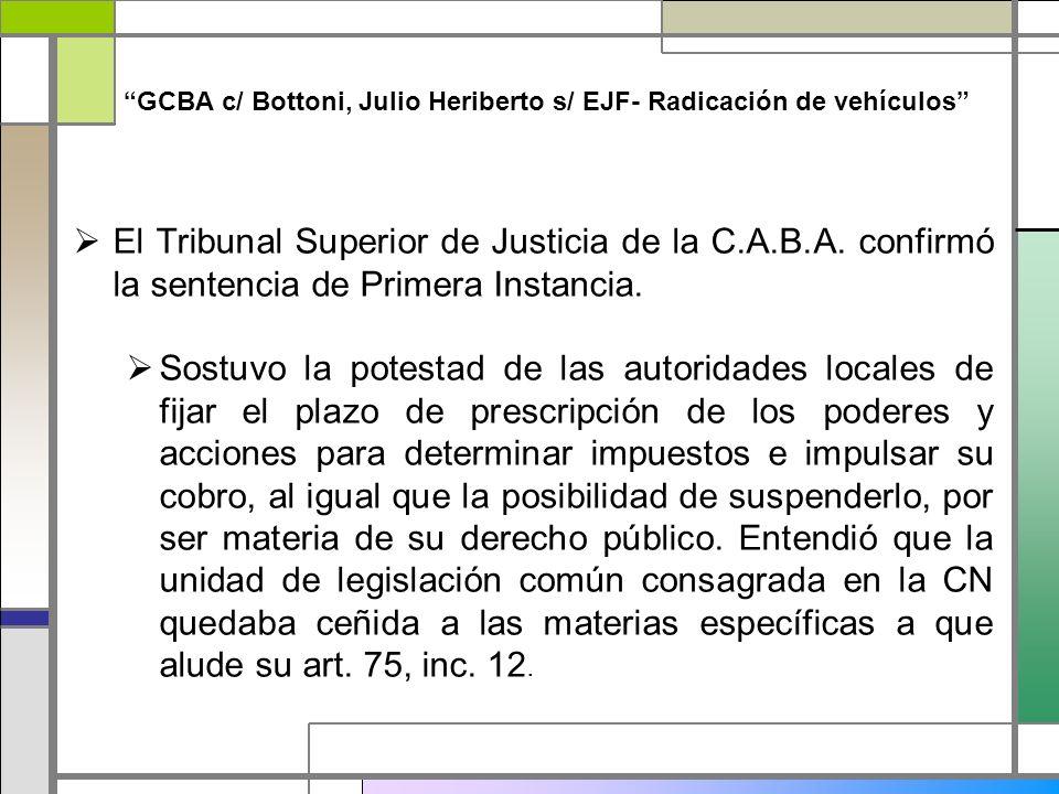 GCBA c/ Bottoni, Julio Heriberto s/ EJF- Radicación de vehículos El Tribunal Superior de Justicia de la C.A.B.A. confirmó la sentencia de Primera Inst