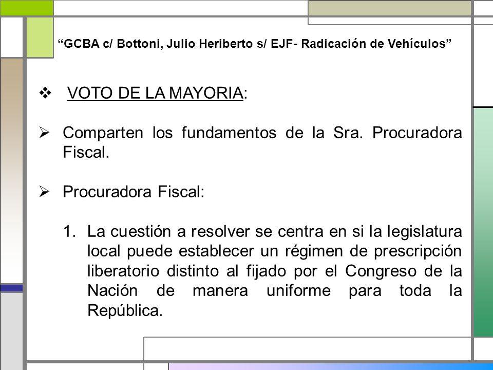 GCBA c/ Bottoni, Julio Heriberto s/ EJF- Radicación de Vehículos VOTO DE LA MAYORIA: Comparten los fundamentos de la Sra. Procuradora Fiscal. Procurad
