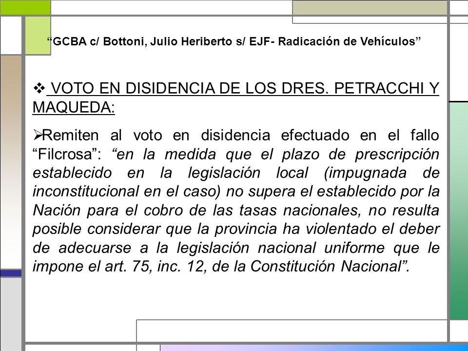GCBA c/ Bottoni, Julio Heriberto s/ EJF- Radicación de Vehículos VOTO EN DISIDENCIA DE LOS DRES. PETRACCHI Y MAQUEDA: Remiten al voto en disidencia ef