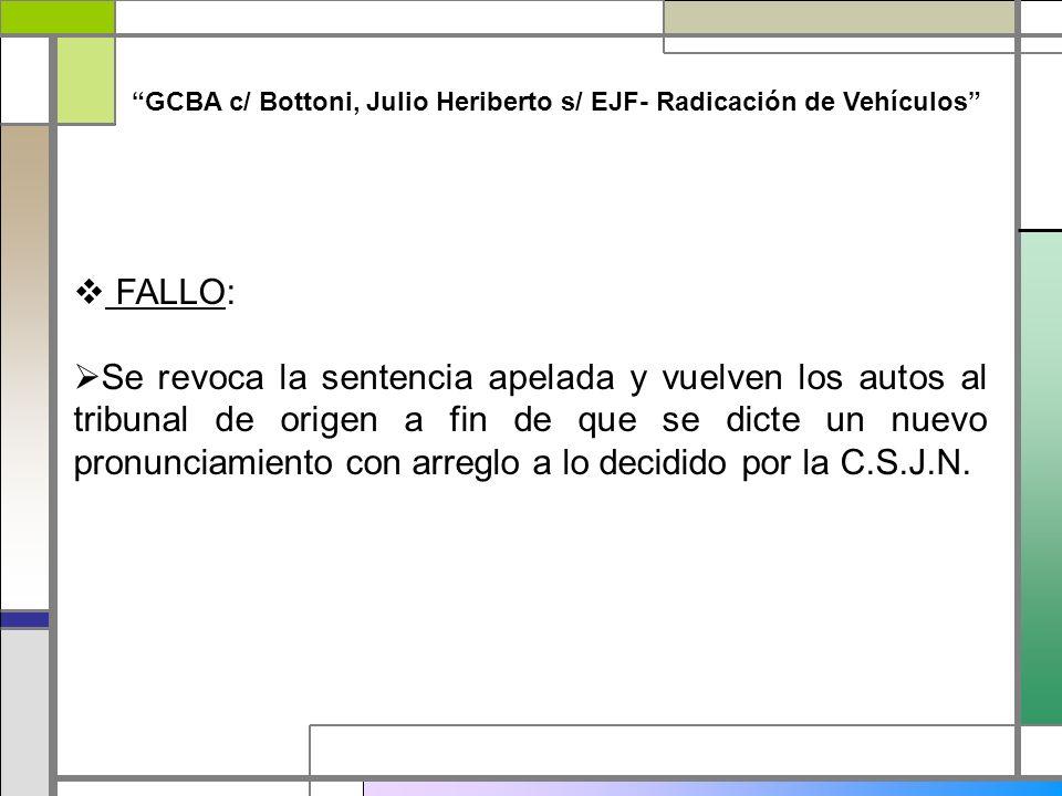 FALLO: Se revoca la sentencia apelada y vuelven los autos al tribunal de origen a fin de que se dicte un nuevo pronunciamiento con arreglo a lo decidi