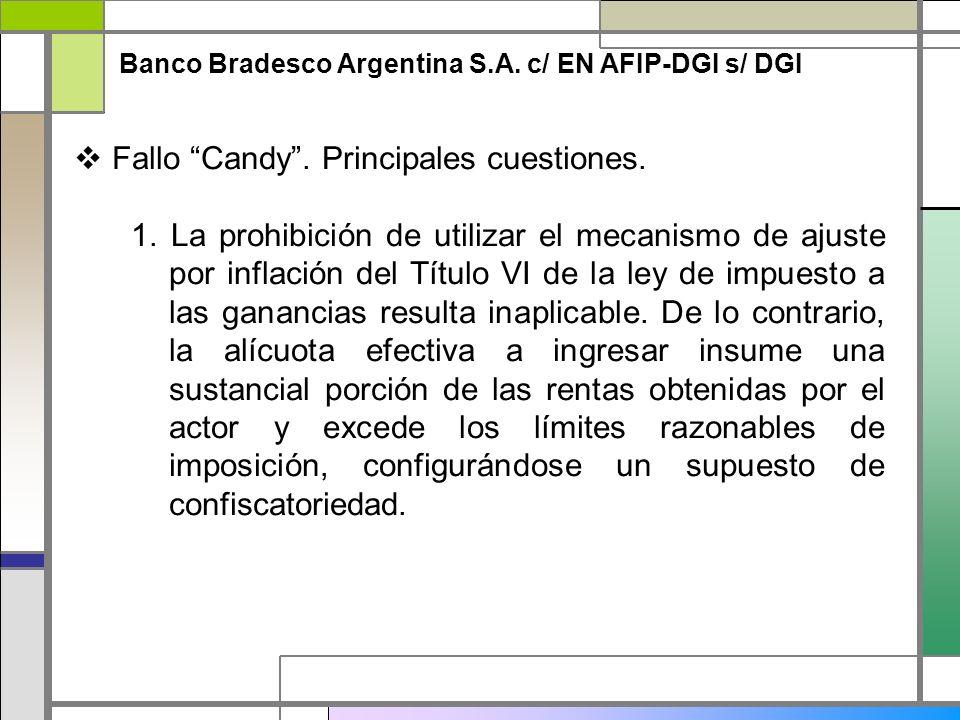 Banco Bradesco Argentina S.A. c/ EN AFIP-DGI s/ DGI Fallo Candy. Principales cuestiones. 1. La prohibición de utilizar el mecanismo de ajuste por infl