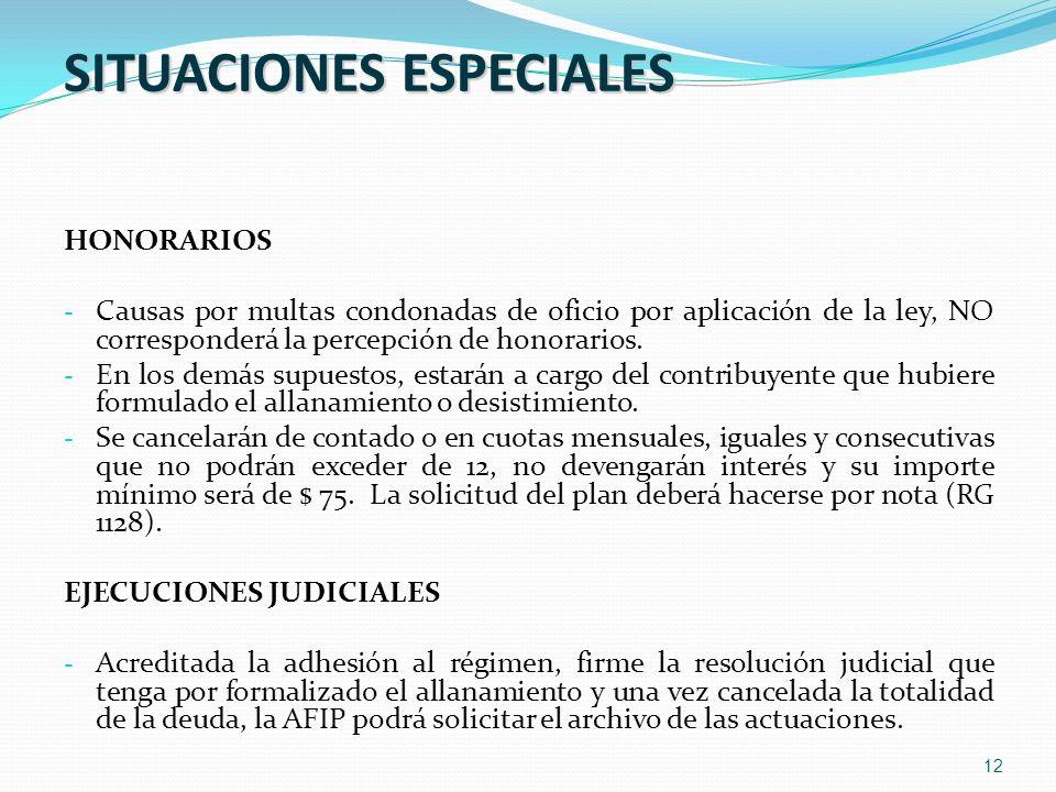 12 SITUACIONES ESPECIALES HONORARIOS - Causas por multas condonadas de oficio por aplicación de la ley, NO corresponderá la percepción de honorarios.