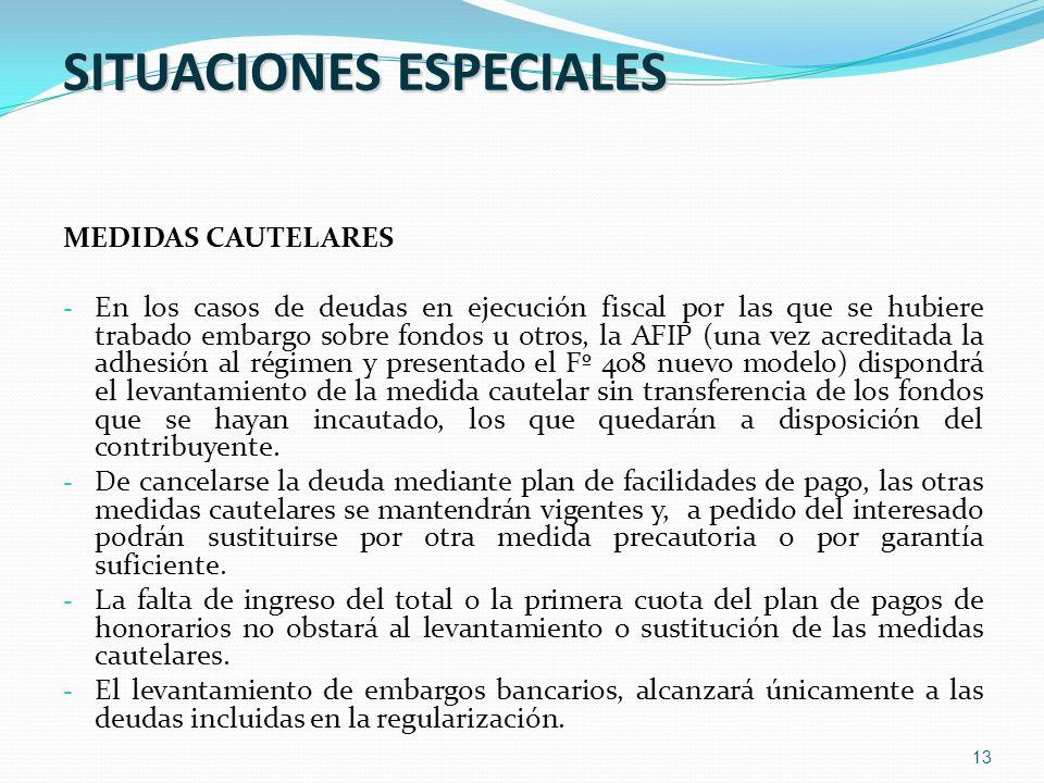 13 SITUACIONES ESPECIALES MEDIDAS CAUTELARES - En los casos de deudas en ejecución fiscal por las que se hubiere trabado embargo sobre fondos u otros,