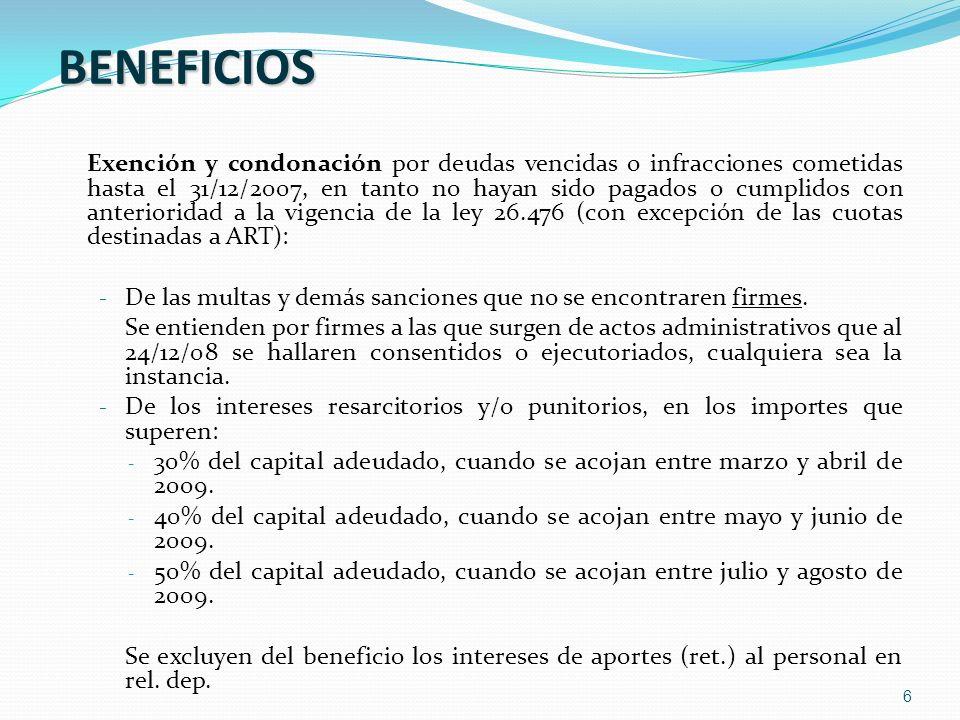 6 BENEFICIOS Exención y condonación por deudas vencidas o infracciones cometidas hasta el 31/12/2007, en tanto no hayan sido pagados o cumplidos con a