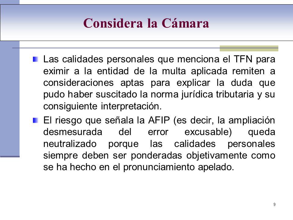 9 Las calidades personales que menciona el TFN para eximir a la entidad de la multa aplicada remiten a consideraciones aptas para explicar la duda que pudo haber suscitado la norma jurídica tributaria y su consiguiente interpretación.