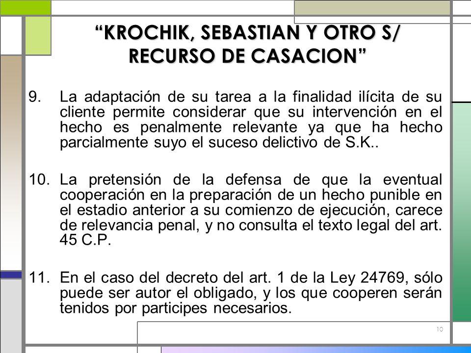 10 KROCHIK, SEBASTIAN Y OTRO S/ RECURSO DE CASACION 9.La adaptación de su tarea a la finalidad ilícita de su cliente permite considerar que su interve