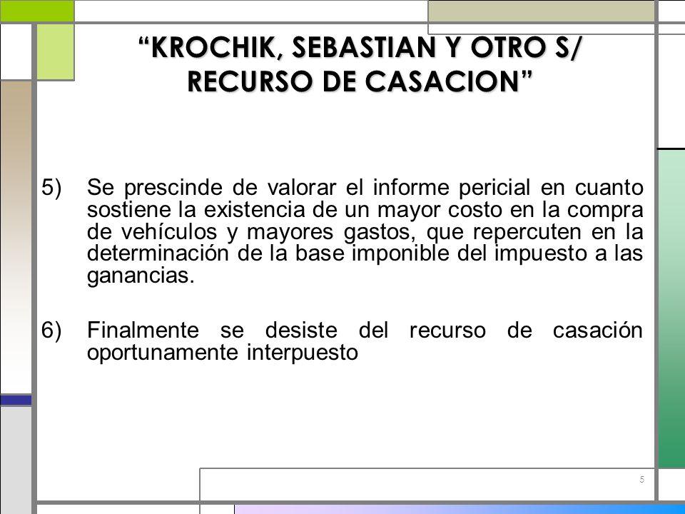 5 KROCHIK, SEBASTIAN Y OTRO S/ RECURSO DE CASACION 5)Se prescinde de valorar el informe pericial en cuanto sostiene la existencia de un mayor costo en