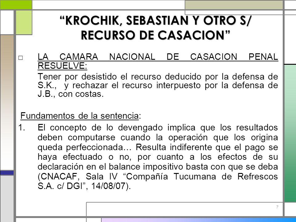 7 KROCHIK, SEBASTIAN Y OTRO S/ RECURSO DE CASACION LA CAMARA NACIONAL DE CASACION PENAL RESUELVE: Tener por desistido el recurso deducido por la defen