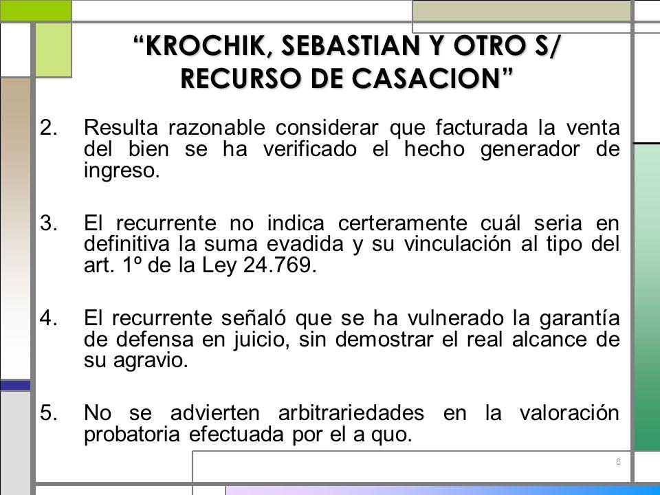 8 KROCHIK, SEBASTIAN Y OTRO S/ RECURSO DE CASACION 2.Resulta razonable considerar que facturada la venta del bien se ha verificado el hecho generador