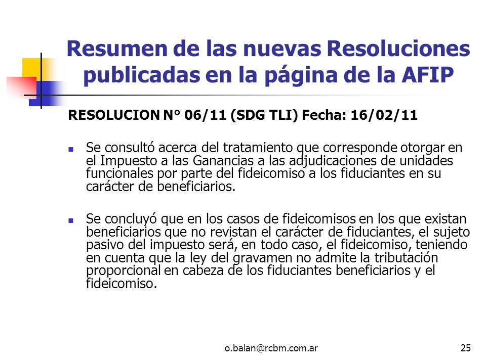 o.balan@rcbm.com.ar25 Resumen de las nuevas Resoluciones publicadas en la página de la AFIP RESOLUCION N° 06/11 (SDG TLI) Fecha: 16/02/11 Se consultó