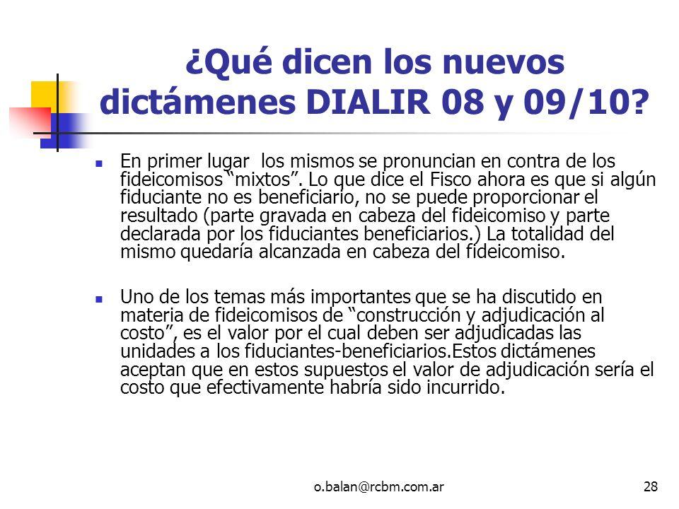 o.balan@rcbm.com.ar28 ¿Qué dicen los nuevos dictámenes DIALIR 08 y 09/10? En primer lugar los mismos se pronuncian en contra de los fideicomisos mixto