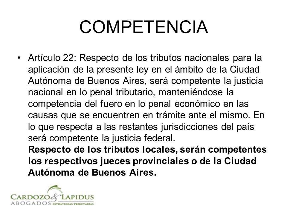 COMPETENCIA Artículo 22: Respecto de los tributos nacionales para la aplicación de la presente ley en el ámbito de la Ciudad Autónoma de Buenos Aires,