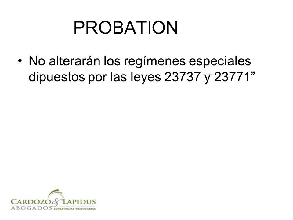 PROBATION No alterarán los regímenes especiales dipuestos por las leyes 23737 y 23771