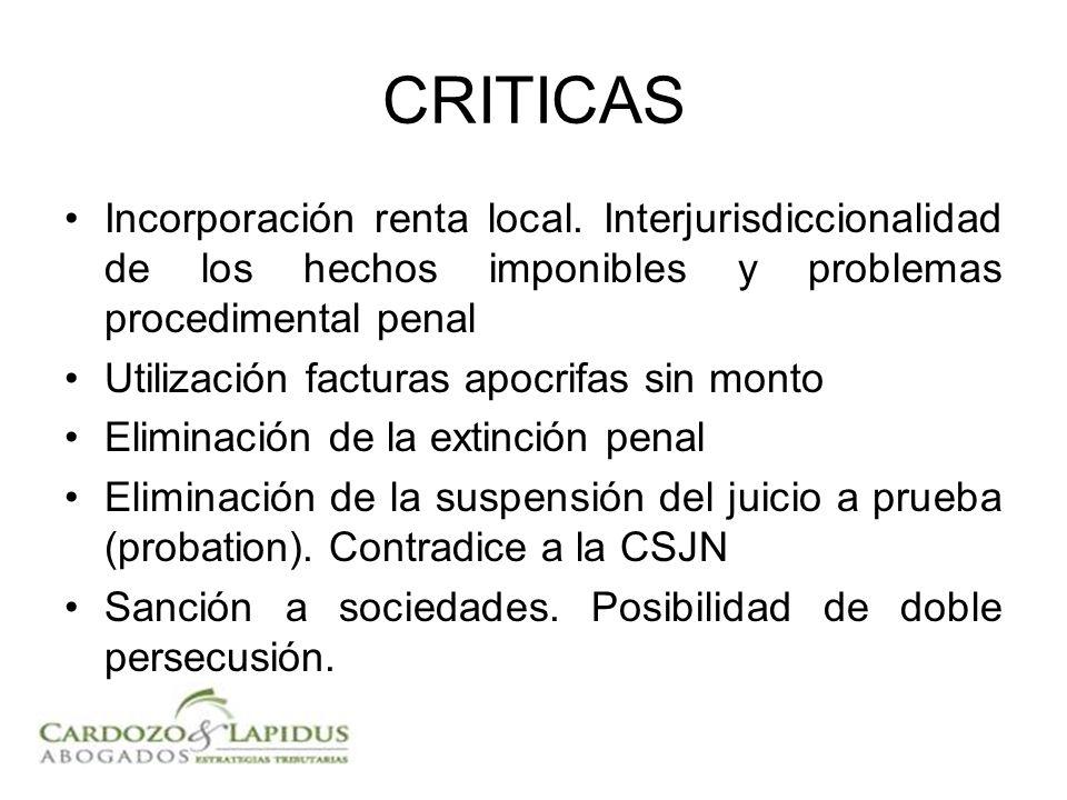 CRITICAS Incorporación renta local. Interjurisdiccionalidad de los hechos imponibles y problemas procedimental penal Utilización facturas apocrifas si