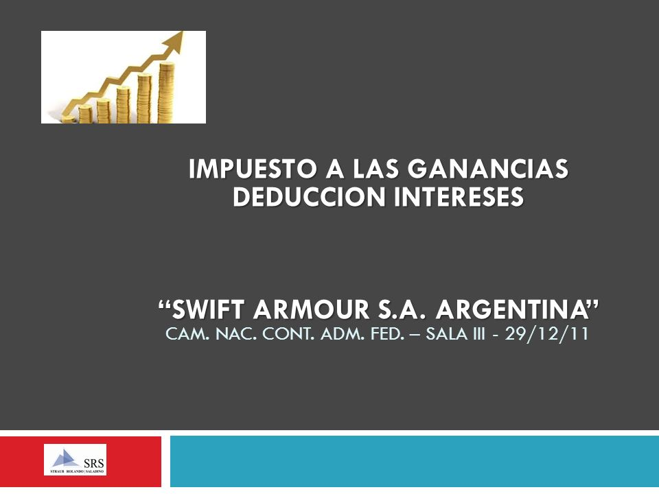 IMPUESTO A LAS GANANCIAS DEDUCCION INTERESES SWIFT ARMOUR S.A.