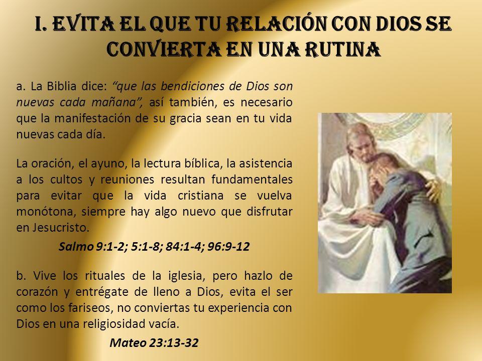 i.Evita el que tu relación con dios se convierta en una rutina a.