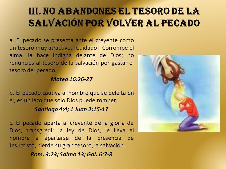 iII.No abandones el tesoro de la salvación por volver al pecado a.