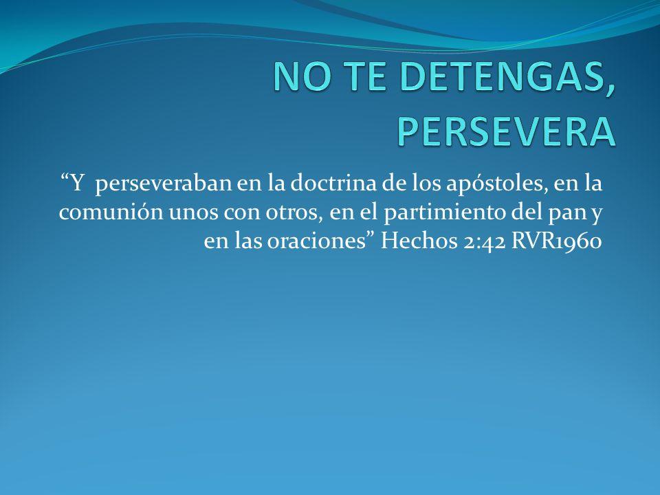 Y perseveraban en la doctrina de los apóstoles, en la comunión unos con otros, en el partimiento del pan y en las oraciones Hechos 2:42 RVR1960