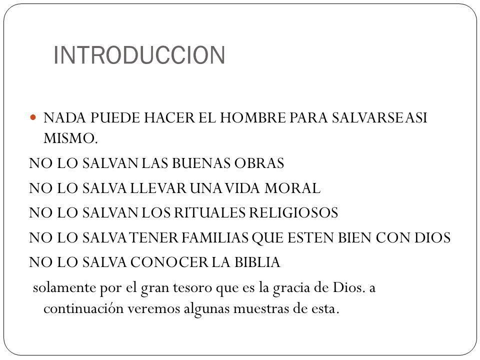INTRODUCCION NADA PUEDE HACER EL HOMBRE PARA SALVARSE ASI MISMO.