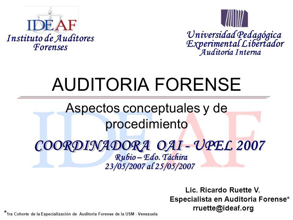 AUDITORIA FORENSE Aspectos conceptuales y de procedimiento Instituto de Auditores Forenses Universidad Pedagógica Experimental Libertador AuditoríaInt