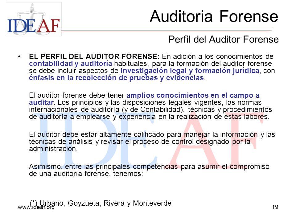 www.ideaf.org19 EL PERFIL DEL AUDITOR FORENSE: En adición a los conocimientos de contabilidad y auditoría habituales, para la formación del auditor fo