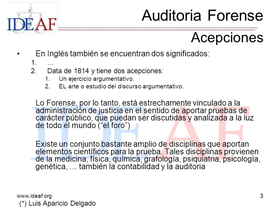 www.ideaf.org24 El Auditor Forense debe prestar especial atención a la relación técnico legal.