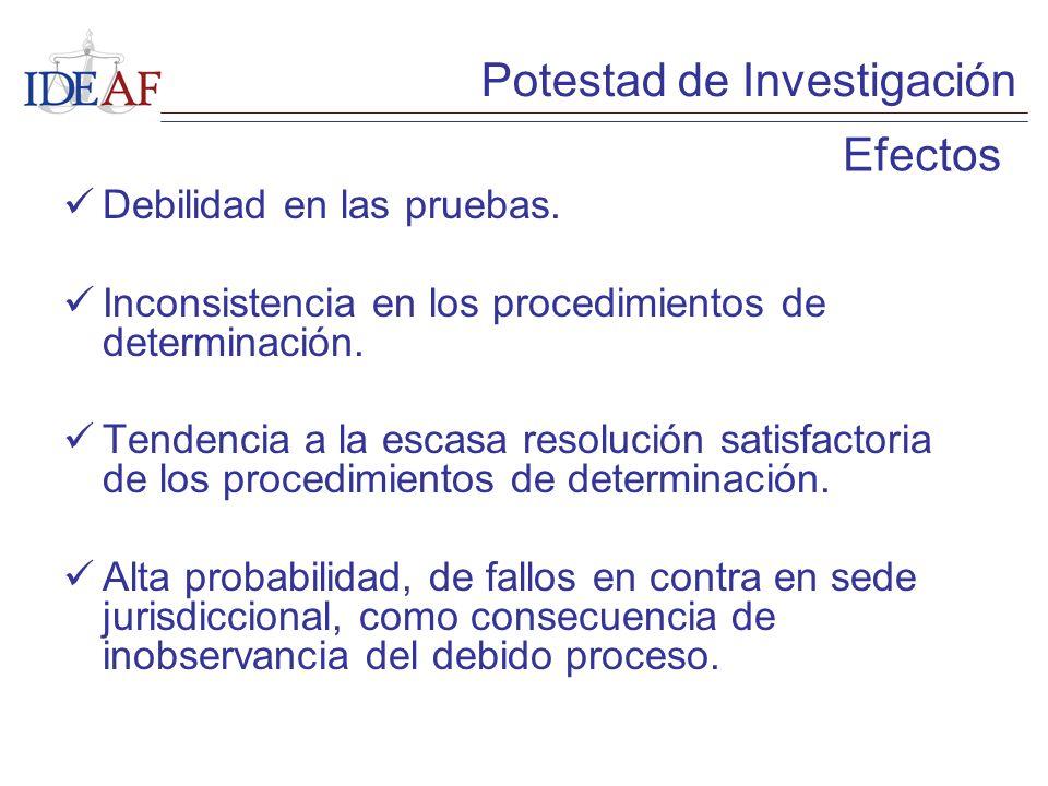 Debilidad en las pruebas. Inconsistencia en los procedimientos de determinación. Tendencia a la escasa resolución satisfactoria de los procedimientos
