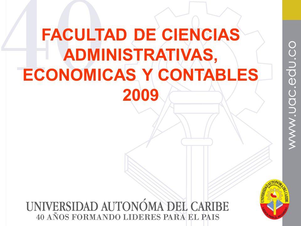 FACULTAD DE CIENCIAS ADMINISTRATIVAS, ECONOMICAS Y CONTABLES 2009