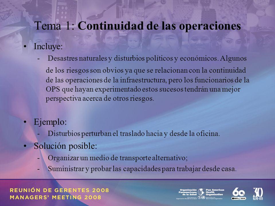 Tema 1: Continuidad de las operaciones Incluye: - Desastres naturales y disturbios políticos y económicos.