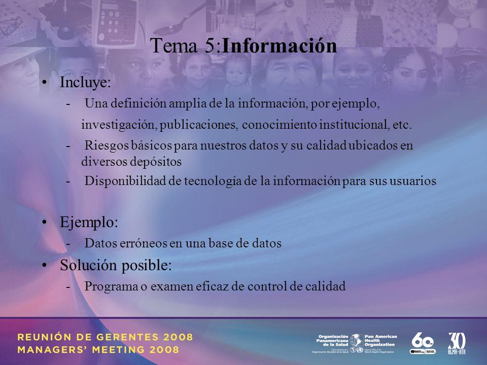 Tema 5:Información Incluye: - Una definición amplia de la información, por ejemplo, investigación, publicaciones, conocimiento institucional, etc.