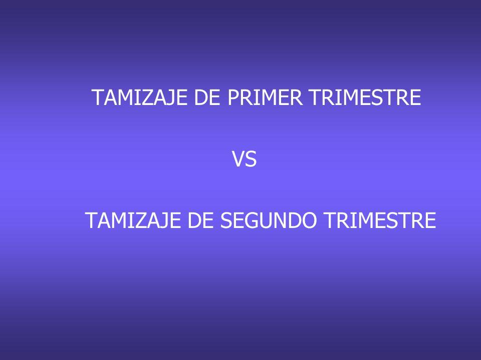 TAMIZAJE DE PRIMER TRIMESTRE VS TAMIZAJE DE SEGUNDO TRIMESTRE