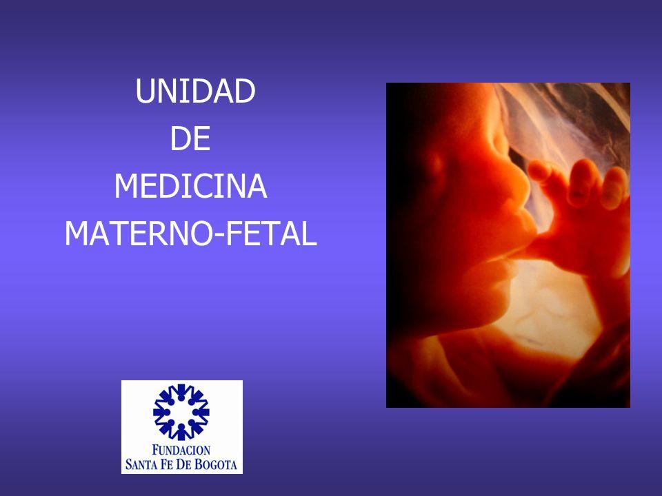 UNIDAD DE MEDICINA MATERNO-FETAL