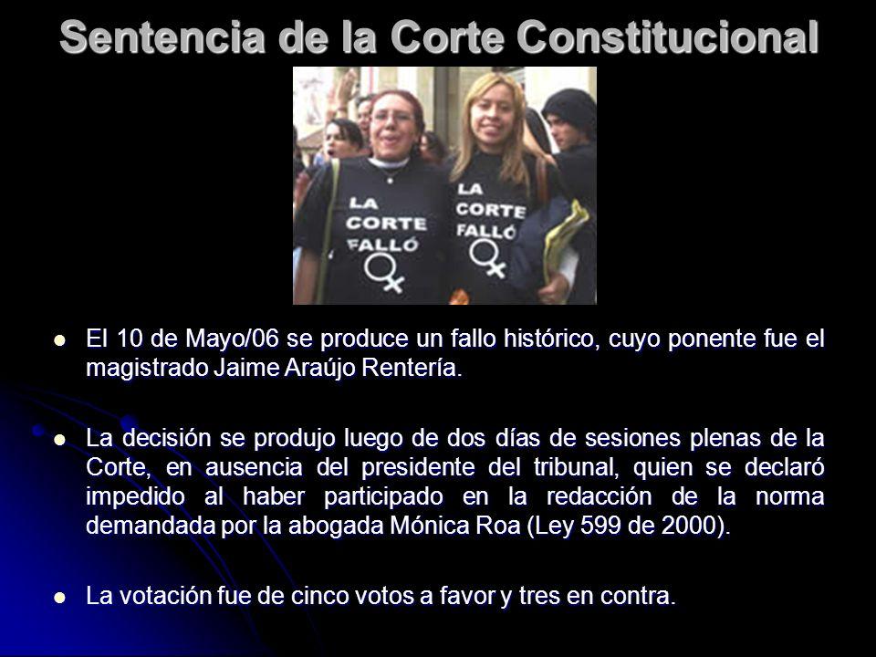 Sentencia de la Corte Constitucional El 10 de Mayo/06 se produce un fallo histórico, cuyo ponente fue el magistrado Jaime Araújo Rentería. El 10 de Ma