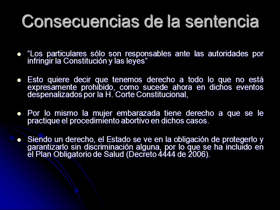 Consecuencias de la sentencia Los particulares sólo son responsables ante las autoridades por infringir la Constitución y las leyes Los particulares s