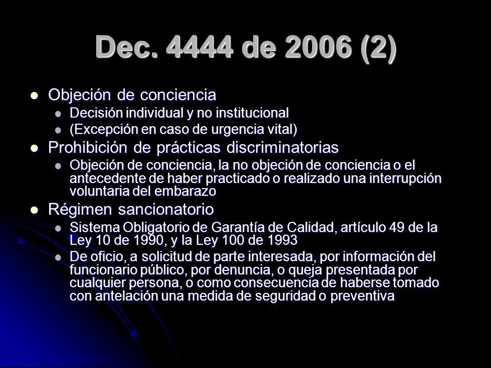 Dec. 4444 de 2006 (2) Objeción de conciencia Objeción de conciencia Decisión individual y no institucional Decisión individual y no institucional (Exc