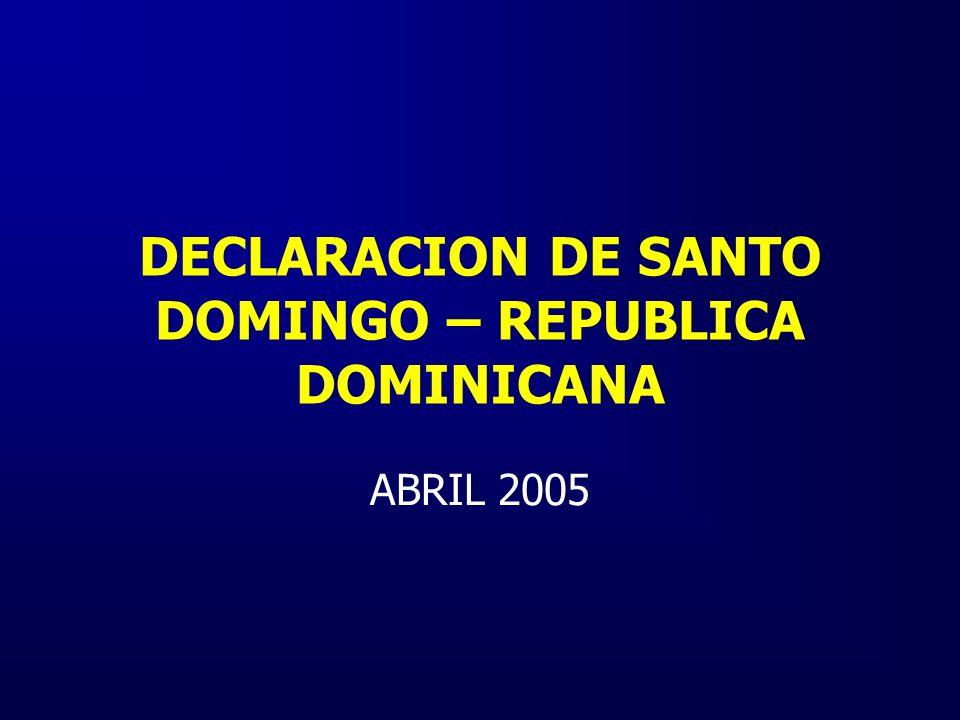 DECLARACION DE SANTO DOMINGO – REPUBLICA DOMINICANA ABRIL 2005