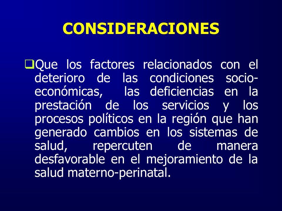 CONSIDERACIONES Que los factores relacionados con el deterioro de las condiciones socio- económicas, las deficiencias en la prestación de los servicio