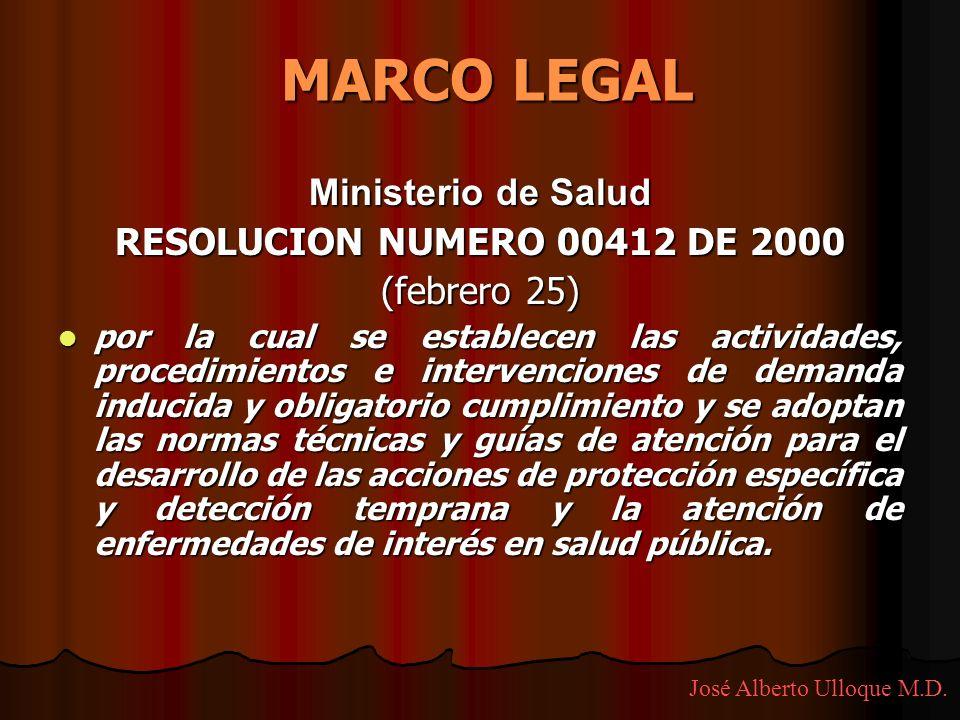 MARCO LEGAL Ministerio de Salud RESOLUCION NUMERO 00412 DE 2000 (febrero 25) por la cual se establecen las actividades, procedimientos e intervencione