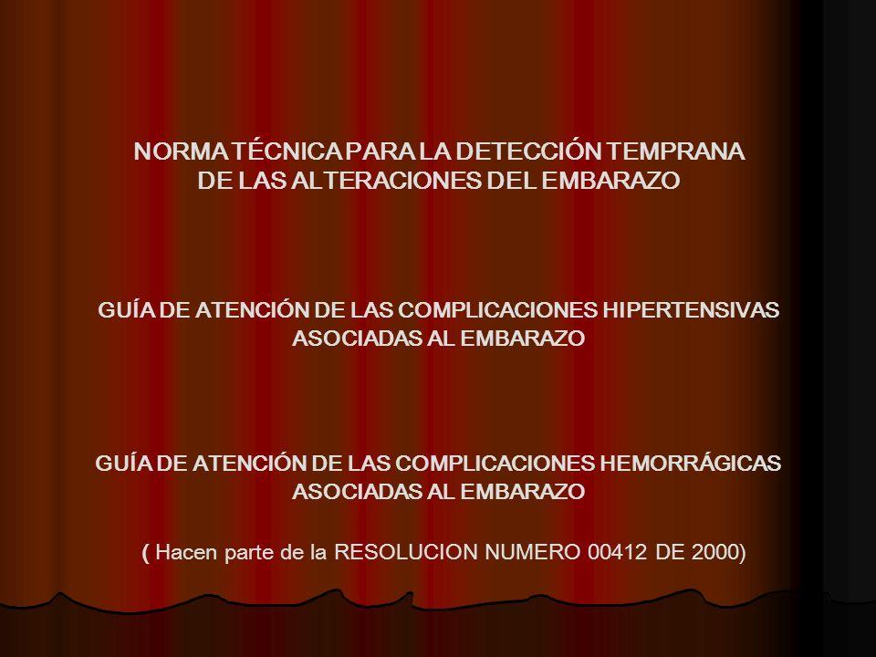 NORMA TÉCNICA PARA LA DETECCIÓN TEMPRANA DE LAS ALTERACIONES DEL EMBARAZO GUÍA DE ATENCIÓN DE LAS COMPLICACIONES HEMORRÁGICAS ASOCIADAS AL EMBARAZO GU