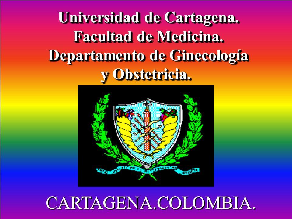 Universidad de Cartagena. Facultad de Medicina. Departamento de Ginecología y Obstetricia. Universidad de Cartagena. Facultad de Medicina. Departament