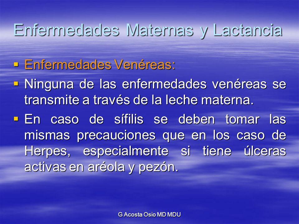 G Acosta Osio MD MDU Enfermedades Maternas y Lactancia Enfermedades Venéreas: Enfermedades Venéreas: Ninguna de las enfermedades venéreas se transmite