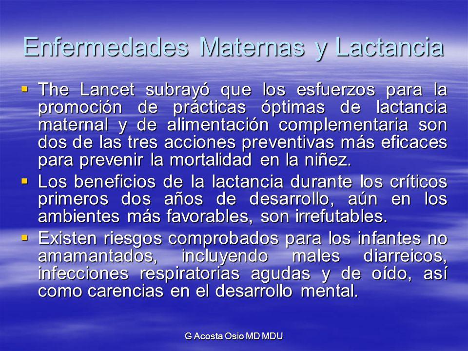G Acosta Osio MD MDU Enfermedades Maternas y Lactancia The Lancet subrayó que los esfuerzos para la promoción de prácticas óptimas de lactancia matern
