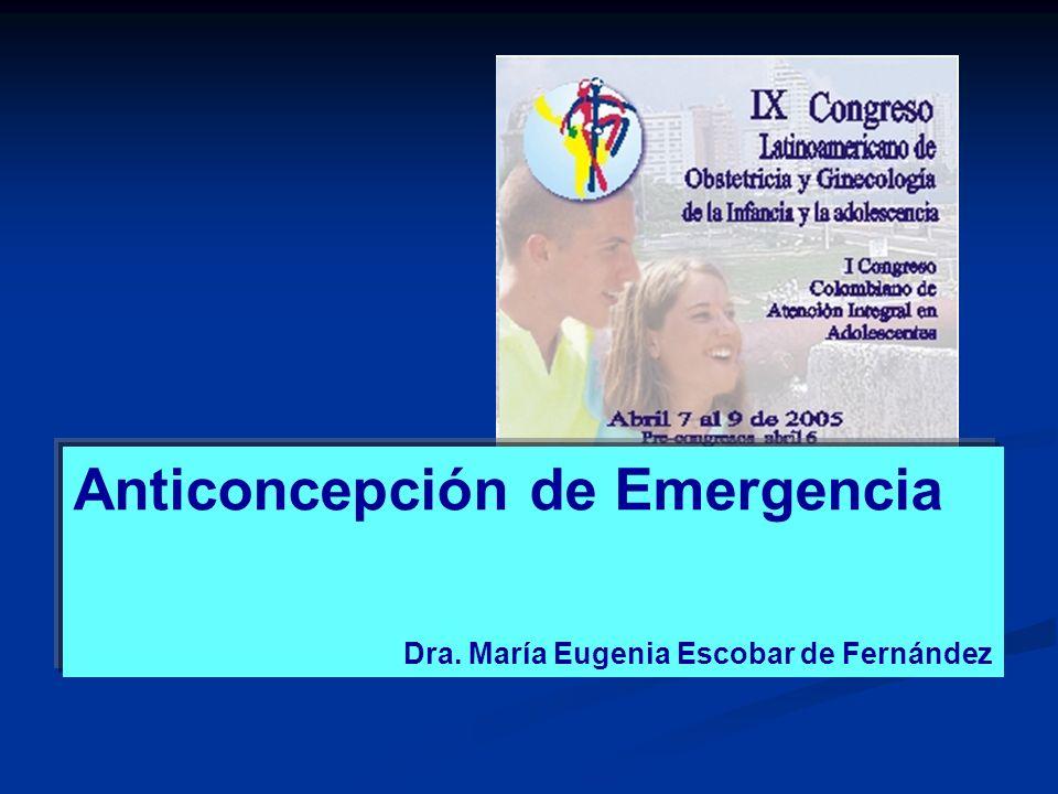 Anticoncepción de Emergencia Dra. María Eugenia Escobar de Fernández