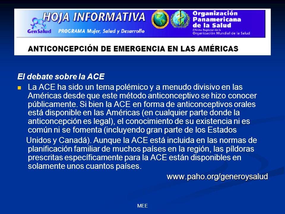 MEE El debate sobre la ACE La ACE ha sido un tema polémico y a menudo divisivo en las Américas desde que este método anticonceptivo se hizo conocer públicamente.